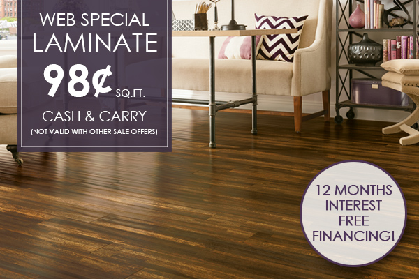Web special on laminate. 98 cents Square foot. Cash and carry. 12 months interest free financing.