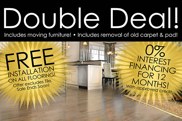 Free installation on all flooring (excluding tile) plus 0% interest for 12 months W.A.C. during the double deal sale at Ted's Abbey Carpet this month!  Includes moving furniture and removal of old carpet & pad!
