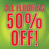 ALL FLOORING 50% OFF  0% FINANCING FOR 12 MONTHS!