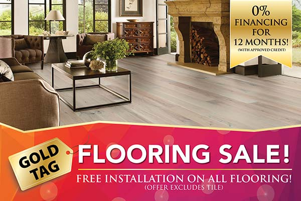 Free installation on all flooring during our Gold Tag Flooring Sale (offer excludes tile)
