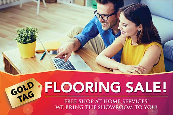 Free shop at home services. We bring the showroom to you. Gold Tag Flooring Sale